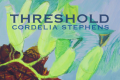Cordelia Stephens-Threshold