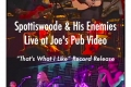 Spottiswoode-His-Enemies-Live-at-Joes-Pub-Video