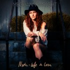 """Meghann Wright's Got """"Nothin' Left to Lose"""""""